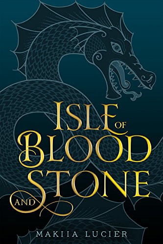 Isle of Blood and Stone Makiia Lucier